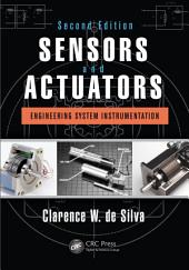 Sensors and Actuators: Engineering System Instrumentation, Second Edition, Edition 2
