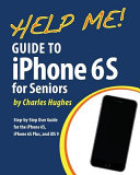 Help Me  Guide to the IPhone 6s for Seniors Book