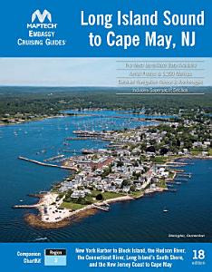 Embassy Cruising Guides  Long Island Sound to Cape May  NJ  18th Edition PDF