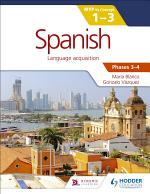 Spanish for the IB MYP 1-3 Phases 3-4