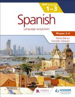 Spanish for the IB MYP 1 3 Phases 3 4 PDF