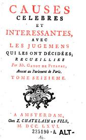 Causes celebres et interessantes, avec les jugemens qui les ont decidees: Volume16