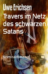 Travers im Netz des schwarzen Satans: Kriminalroman
