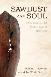 Sawdust and Soul: A Conversation about Woodworking and Spirituality