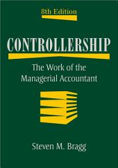 Controllership: The Work of the Managerial Accountant, Edition 8
