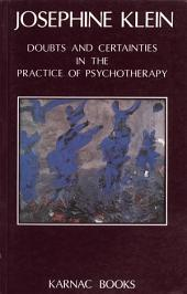 Doubts and Certainties in the Practice of Psychotherapy