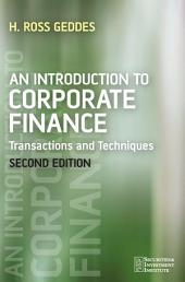 An Introduction to Corporate Finance: Transactions and Techniques, Edition 2