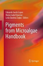 Pigments from Microalgae Handbook
