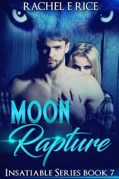 Moon Rapture #7: Insatiable Werewolf Shifter series