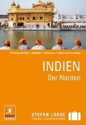 Stefan Loose Reiseführer Indien, Der Norden mit Goa, Mumbai und Maharashtra: Ausgabe 4