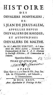 Histoire des chevaliers hospitaliers de S. Jean de Jérusalem: appelez depuis chevaliers de Rhodes, et aujourd'hui chevaliers de Malthe, Volume4