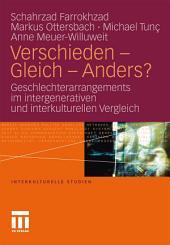 Verschieden - Gleich - Anders?: Geschlechterarrangements im intergenerativen und interkulturellen Vergleich