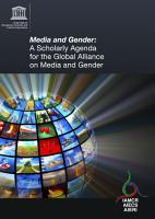 Media and gender  a scholarly agenda for the Global Alliance on Media and Gender PDF