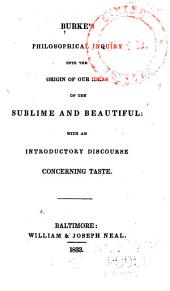 Burke's Philosophical Inquiry Into the Origin of Our Ideas of the Sublime and Beautiful: With an Introductory Discourse Concerning Taste