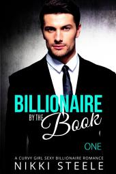 Billionaire By The Book - One: A Curvy Girl Sexy Billionaire Romance