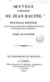 Oeuvres complètes de Jean Racine: Volume4