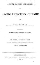 Graham-Otto's ausführliches lehrbuch der chemie: abt. 1-3: Anorganische chemie, von J. Otto. 1.-3. abt