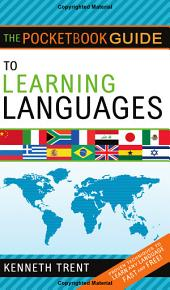 The Pocketbook Guide to Learning Languages: Proven Techniques to Learn Any Language Fast and Free