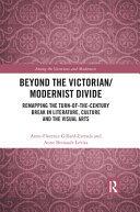 Beyond the Victorian  Modernist Divide