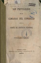 Los privilegios de las Cámaras del Congreso ante la Corte de Justicia Federal