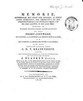Memorie, betrekkelijk den staat der rivieren, in opzigt harer bedijkingen, der dijkbreuken en der overstroomingen, van vroegere tijden, tot die der laatste, in het jaar 1821: benevens de daarin opgeslotene aanmerkingen op het: Proef-ontwerp, tot sluiting van de rivieren den Neder-rijn en de Lek en het storten van derzelver water op den IJssel, van den luitenant-generaal baron C.R.T. Krayenhoff