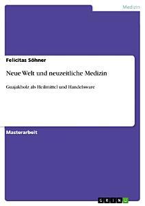 Neue Welt und neuzeitliche Medizin PDF