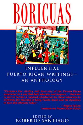 Boricuas  Influential Puerto Rican Writings   An Anthology