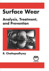 Surface Wear: Analysis, Treatment, and Prevention