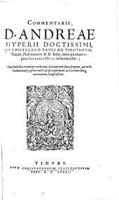 Commentarii ... in epistolas D. Pauli ad Timotheum, Titum, Philemonem & D. Iudae