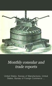 Monthly Consular and Trade Reports: Volume 30, Issues 105-107