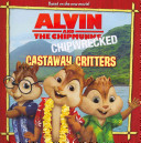 Alvin and the Chipmunks  Chipwrecked  Castaway Critters PDF