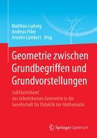 Geometrie zwischen Grundbegriffen und Grundvorstellungen PDF