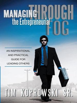 Managing through the Entrepreneurial Fog
