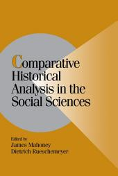 Comparative Historical Analysis in the Social Sciences