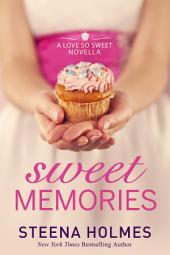 Sweet Memories: Book 1 in the Love So Sweet Series