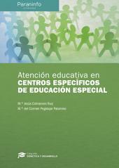 Atención educativa en centros específicos de Educación Especial Colección: Didáctica y Desarrollo