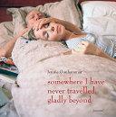 Somewhere I Have Never Travelled, Gladly Beyond