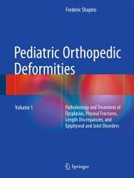 Pediatric Orthopedic Deformities  Volume 1 PDF