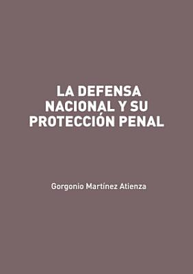 La defensa nacional y su protecci  n penal PDF