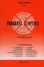 Progress in Optics: Volume 36
