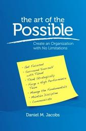 The Art of the Possible: Create an Organization with No Limitations