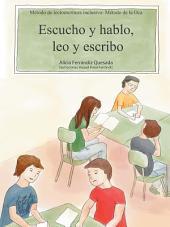 Escucho y hablo, leo y escribo: Método de lectoescritura inclusivo: Método de la Oca