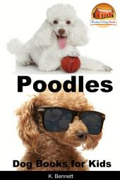 Poodles - Dog Books for Kids