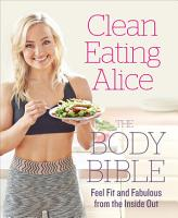 Clean Eating Alice  The Body Bible PDF