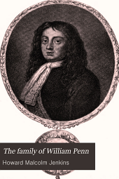 The Family of William Penn: Founder of Pennsylvania, Ancestry and Descendants