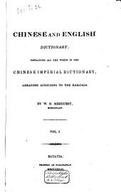 Chinese and English Dictionary: Containing All the Words in the Chinese Imperial Dictionary, Arranged According to the Radicals, Volume 1