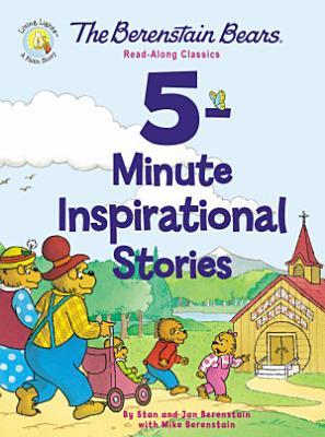 The Berenstain Bears 5 Minute Inspirational Stories