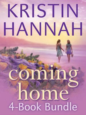 Kristin Hannah s Coming Home 4 Book Bundle