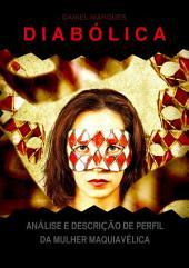 Diabólica: Análise e Descrição de Perfil da Mulher Maquiavélica