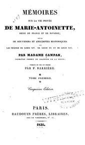 Mémoires sur la vie privée de Marie-Antoinette, reine de France et de Navarre: Mis en ordre et puliés par m. Barrière, Volume1